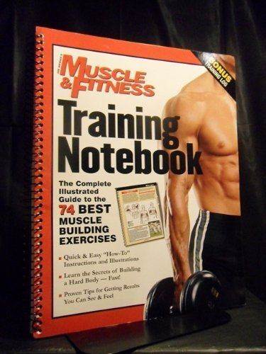 9780945797333: Training Notebook: Complete Illustrated Guide to the 74 Best Muscle-Building Exercises