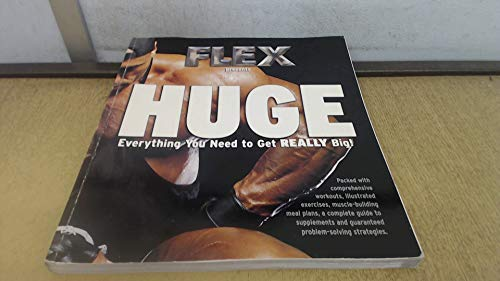 Flex Huge: The Evolution of a Bodybuilder--Joe