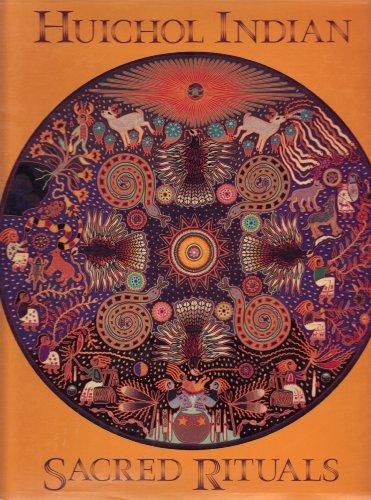 9780945798804: Huichol Indian Sacred Rituals