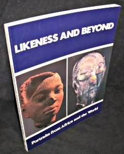 Likeness and Beyond: Portraits from Africa and: Borgatti, Jean, Brilliant,
