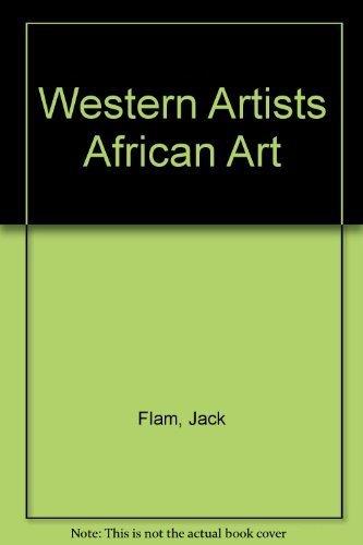 Western Artists/African Art: Flam, Jack D., Shapiro, Daniel