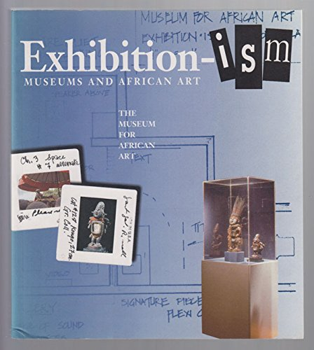 Exhibition-ism: Museums and African Art: Mary Nooter Roberts;