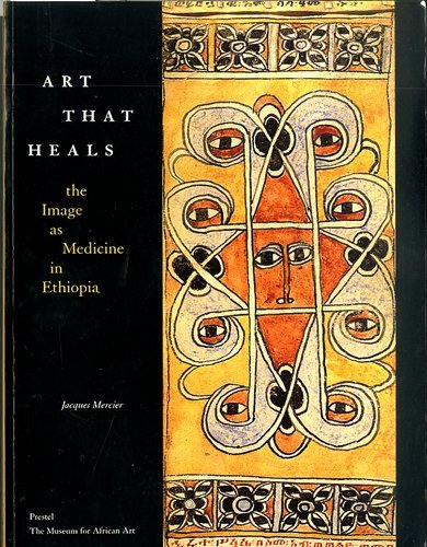 Art that heals: The image as medicine in Ethiopia: Mercier, Jacques