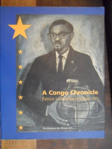 9780945802259: A Congo chronicle: Patrice Lumumba in urban art