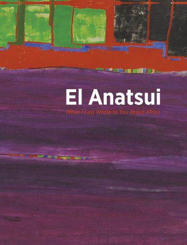 9780945802563: El Anatsui: When I Last Wrote to You About Africa