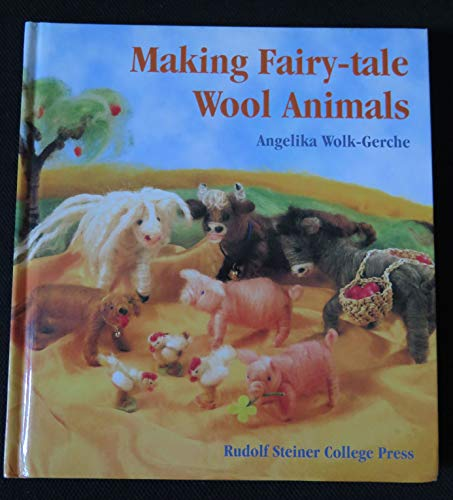 9780945803607: Making Fairy-tale Wool Animals