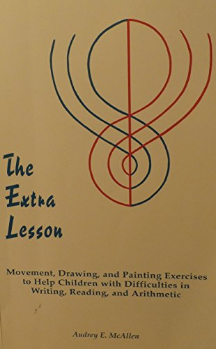 9780945803706: The Extra Lesson. Movement, Drawing and Painting Exercises to Help Children with Difficulties in Writing, Reading and Arithmetic