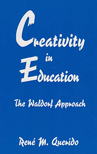 9780945803720: Creativity in Education the Waldorf Approach