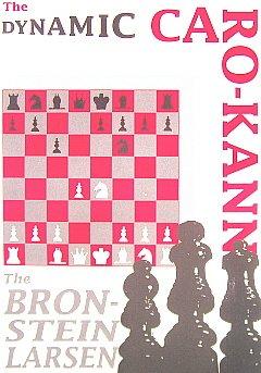 The Dynamic Caro-Kann: The Bronstein Larsen And: Silman, Jeremy