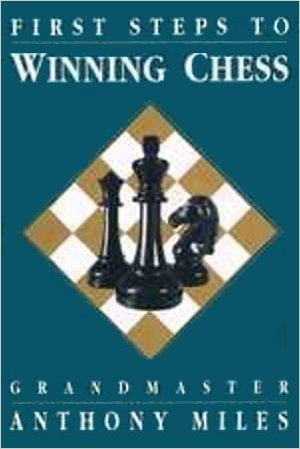 9780945806080: First Steps to Winning Chess