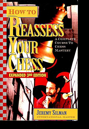 9780945806103: How to Reassess Your Chess: A Complete Course to Chess Mastery, 3rd Expanded Edition