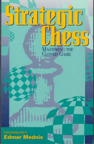 9780945806110: Strategic Chess: Mastering the Closed Game