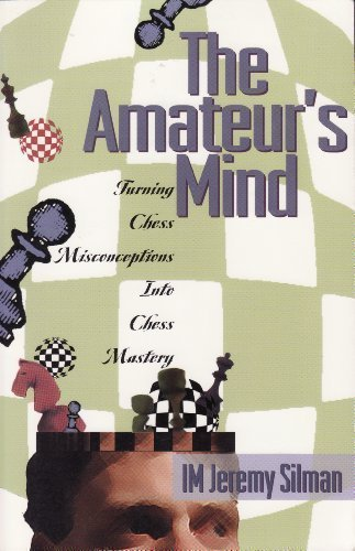 9780945806134: The Amateur's Mind: Turning Chess Misconceptions into Chess Mastery