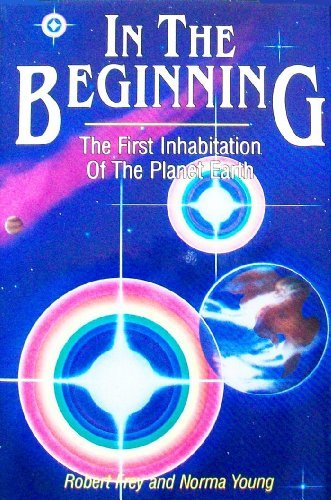 9780945807032: In the Beginning: The First Inhabitation of the Planet Earth