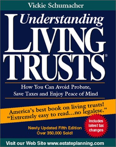 9780945811220: Understanding Living Trusts: How You Can Avoid Probate, Save Taxes and Enjoy Peace of Mind