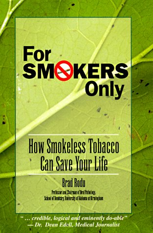 9780945819776: For Smokers Only: How Smokeless Tobacco Can Save Your Life