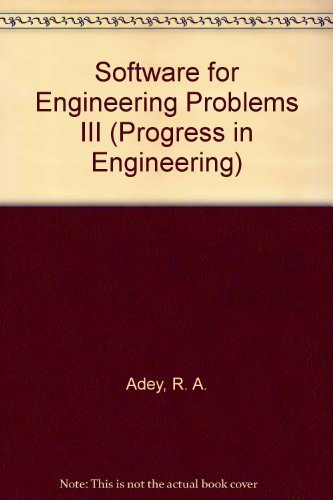 Software for Engineering Problems III (Progress in Engineering, V. 2): R. A. Adey