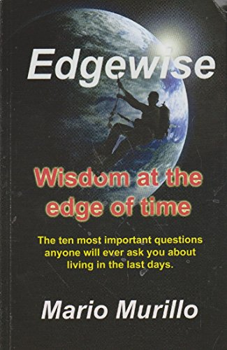 Edgewise - Wisdom At the Edge of Time: Murillo, Mario
