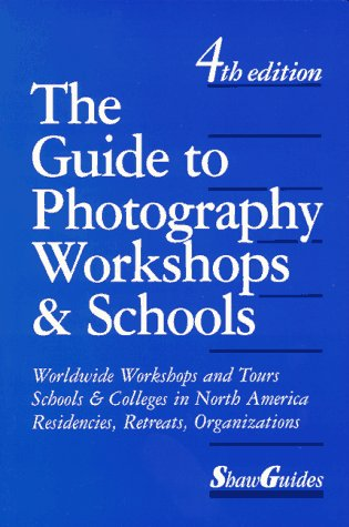9780945834199: Guide to Photography Workshops & Schools (4th Edition)