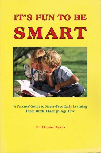 It's Fun to Be Smart: A Parents': Florence Baccus