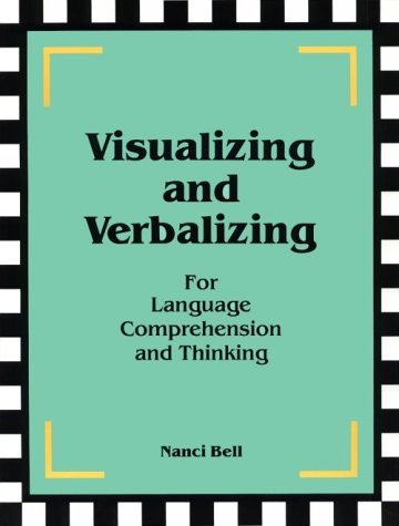 9780945856016: Visualizing and Verbalizing for Language Comprehension and Thinking