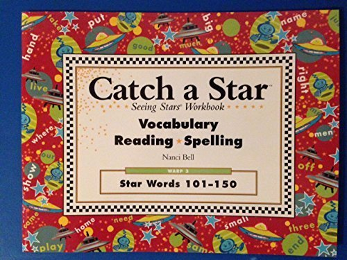 9780945856252: Catch a Star Seeing Stars Workbook: Vocabulary, reading, Spelling: Warp 3: Star Words 101-150 by Nanci Bell (2003-05-03)