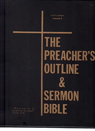 The First & Second Epistle of Paul, the Apostle to the Corinthians (The Preacher's Outline...