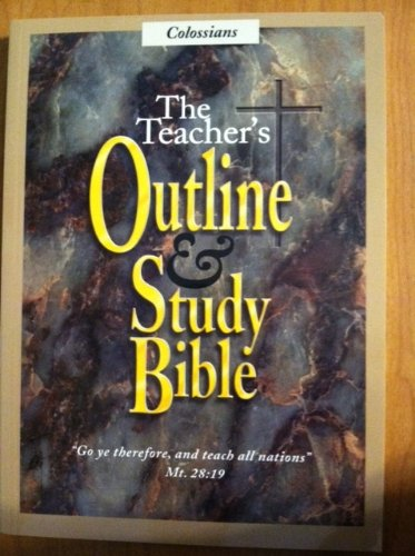 The Teacher's Outline and Study Bible: Colossians: Leadership Ministries Worldwide