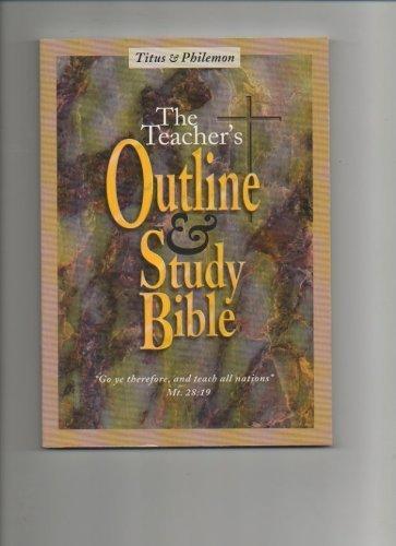 9780945863441: The Teacher's Outline & Study Bible (Titus & Philemon)