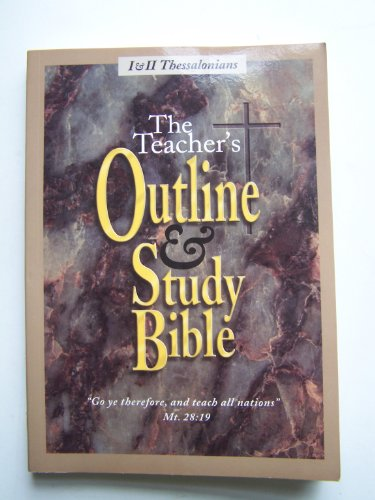 9780945864417: The Teacher's Outline & Study Bible 1 & 2 Thessalonians