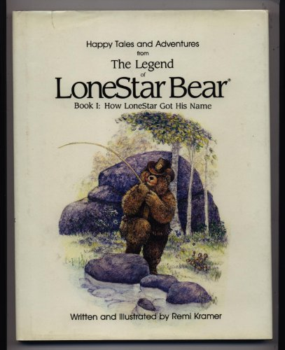 9780945887010: Legend of Lonestar Bear, Book 1: How Lonestar Bear Got His Name