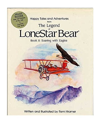 The Legend of the Lone Star Bear: Soaring With Eagles (Book II): Kramer, Remi