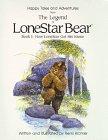 9780945887126: The Legend of LoneStar Bear: How LoneStar Got His Name