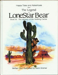 Legend of Lonestar Bear: Book III The Mystery of the Walking Cactus: Kramer, Remi