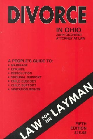 9780945896074: Divorce In Ohio: A People's Guide to Marriage, Divorce, Dissolution, Spousal Support, Child Custody, Child Support, and Visitation Rights (5th Edition)