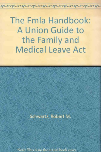 9780945902102: The Fmla Handbook: A Union Guide to the Family and Medical Leave Act