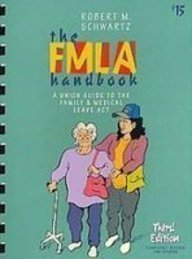 9780945902171: The FMLA Handbook: A Union Guide to the Family Medical Leave Act