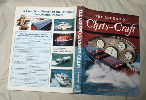 Legend of Chris-Craft (1/100 deluxe copies signed by the author and photographer): Jeffrey L. ...