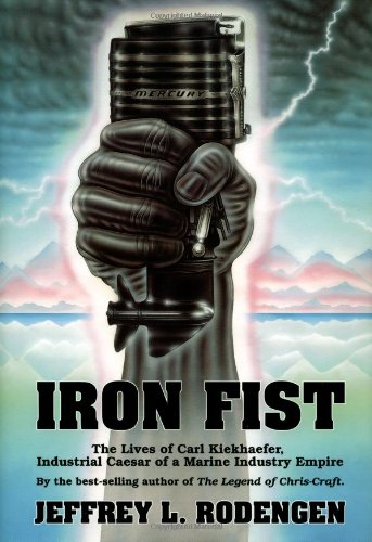 9780945903048: Iron Fist: The Lives of Carl Kiekhaefer