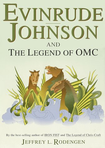9780945903109: Evinrude Johnson and the Legend of OMC