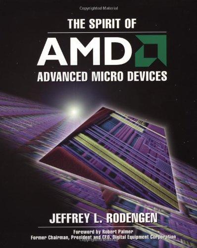 The Spirit of AMD : The Legend: Jeffrey L. Rodenger