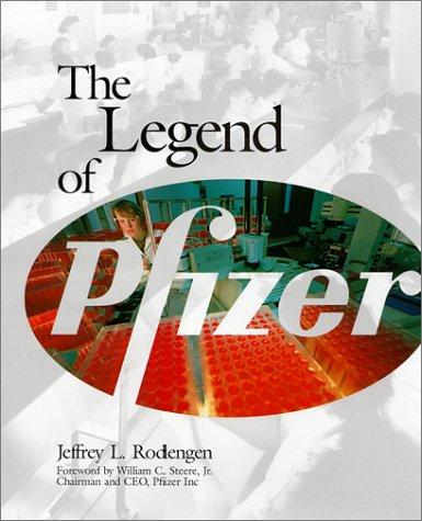 The Legend of Pfizer: Rodengen, Jeffrey L.
