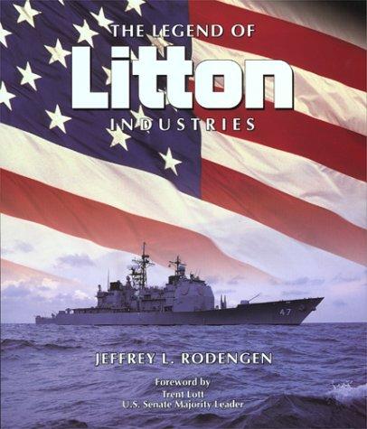 The Legend of Litton Industries: Jeffrey L. Rodengen