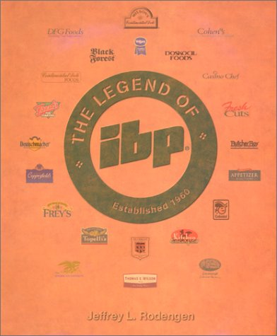 The Legend of Ibp: Established 1960: Rodengen, Jeffrey L.; Vanzile, Jon