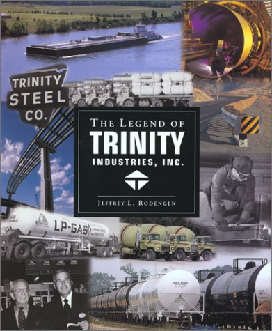 9780945903536: The Legend of Trinity Industries, Inc