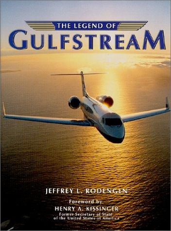 THE LEGEND OF GULFSTREAM: RODENGEN, Jeffrey L.