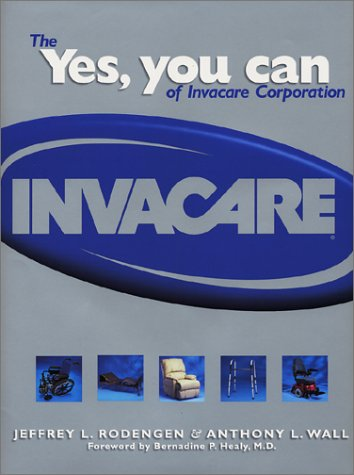9780945903727: The Yes, You Can of Invacare Corporation