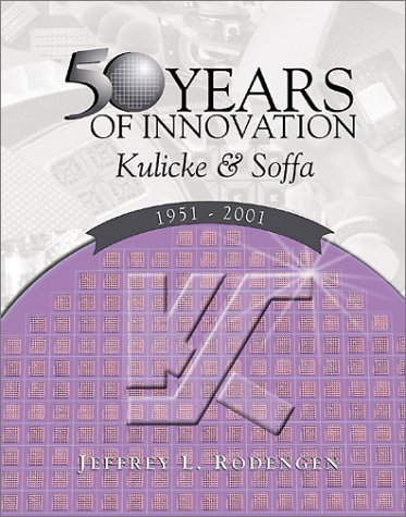 9780945903741: Fifty Years of Innovation: Kulicke & Soffa: 1951-2001