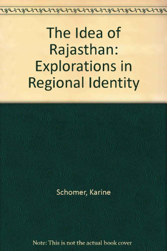 9780945921271: The Idea of Rajasthan: Explorations in Regional Identity