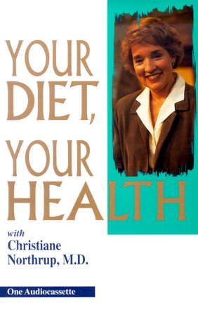 Your Diet, Your Health (0945923473) by Northrup, Christiane
